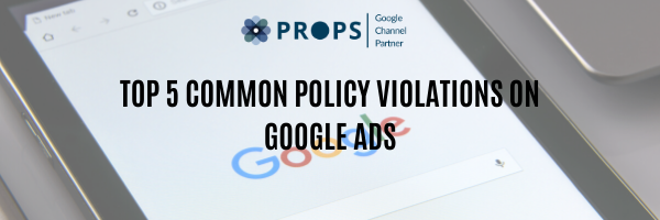 Top 5 Common Policy Violations on Google Ads