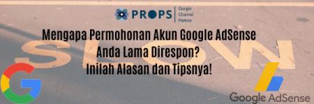 Alasan Akun Google AdSense Lama Di-Acc oleh Google