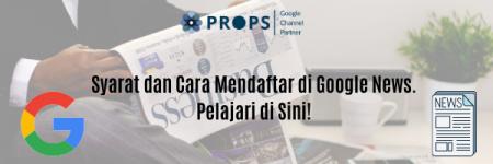 Syarat dan Cara Mendaftar di Google News 1