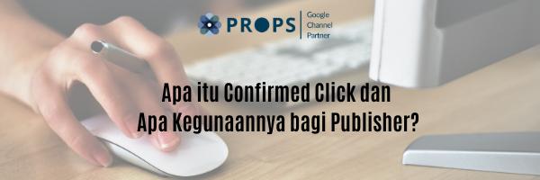 Apa itu Confirmed Click dan Apa Kegunaannya bagi Publisher?