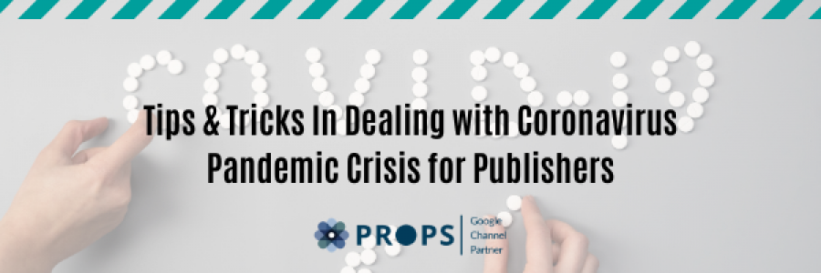 Tips & Tricks In Dealing with Coronavirus Pandemic Crisis for Publishers