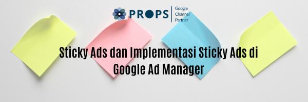 Sticky Ads dan Implementasi Sticky Ads di Google Ad Manager