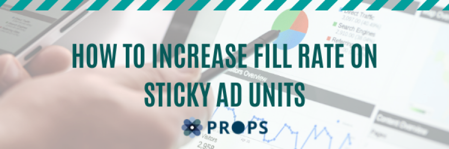 How To Increase Fill Rate on Sticky Ad Units