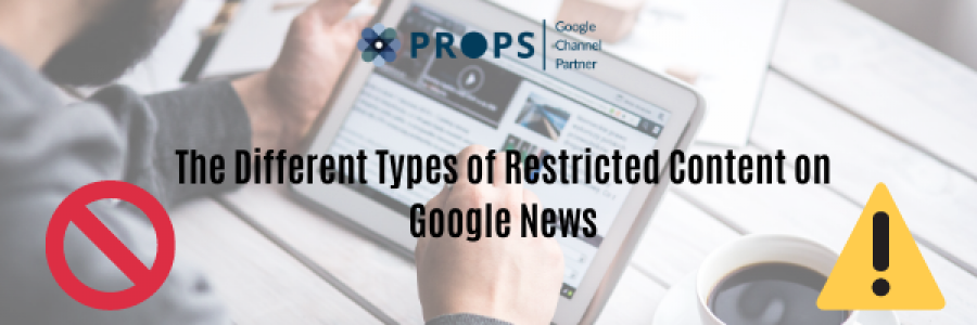 The Different Types of Restricted Content on Google News