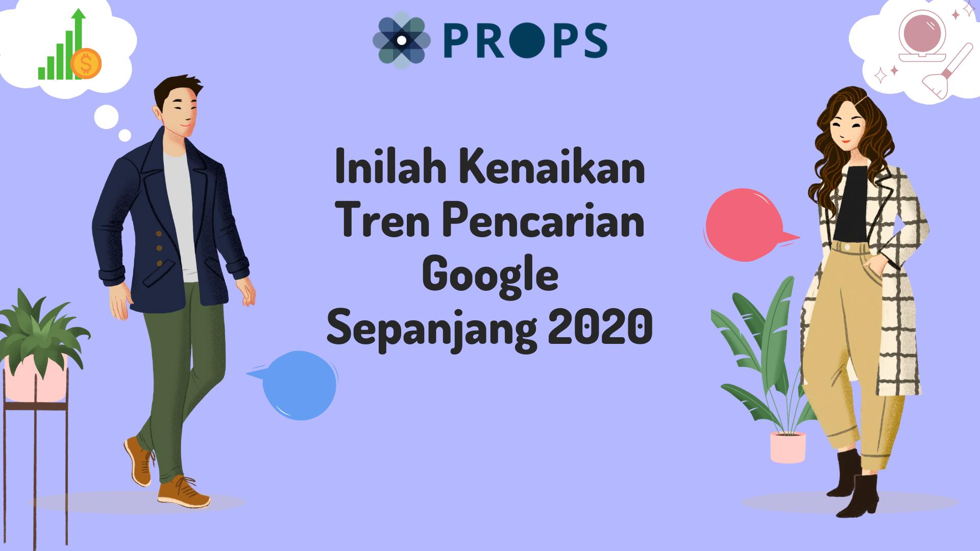 Inilah Kenaikan Tren Pencarian Google Sepanjang 2020